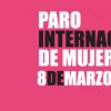 #NosotrasParamos: convocan a un paro internacional de mujeres