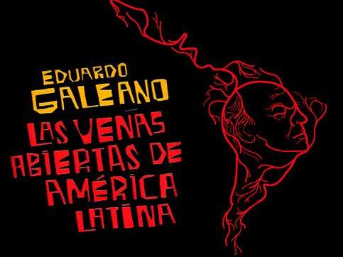 """Resultado de imagen para las venas abiertas de america latina"""""""